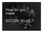 How do you make Social Glue?