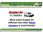 What Makes Douglas Orr Different From Other Miami Plumbers in South FL?