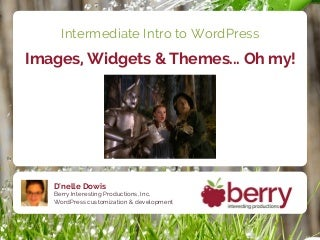 #wcn13 Intermediate intro to WordPress: images, widgets & themes, oh my!