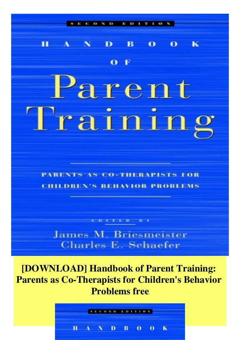 Free Ebook [DOWNLOAD] Handbook of Parent Training Parents as Co-Therapists for Children's Behavior Problems free
