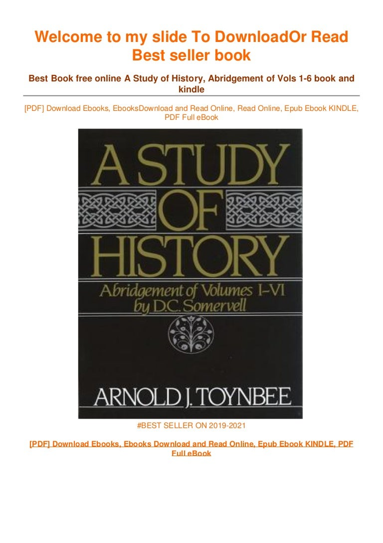 Free [DOWNLOAD IN #>PDF A Study of History, Abridgement of Vols 1-6 ~^EPub]