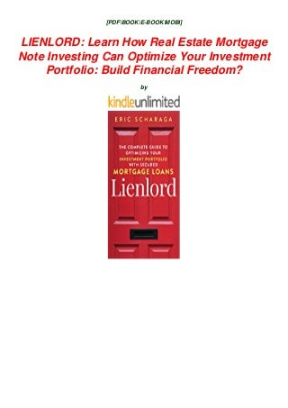[DOWNLOAD IN @^PDF (LIENLORD: Learn How Real Estate Mortgage Note Investing Can Optimize Your Investment Portfolio: Build Financial Freedom?) @^EPub]