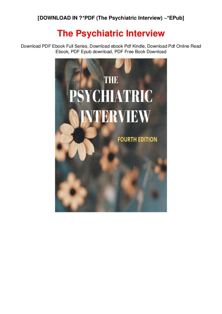 Free [DOWNLOAD IN ?*PDF (The Psychiatric Interview) ~*EPub]