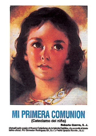 [download]_p.d.f Mi Primera Comunion: Catecismo del Nino = Mi Primera Comunion