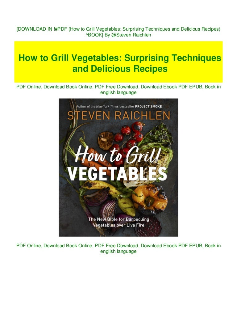 Free [DOWNLOAD IN ~!PDF (How to Grill Vegetables: Surprising Techniques and Delicious Recipes) #*BOOK] By @Steven Raichlen
