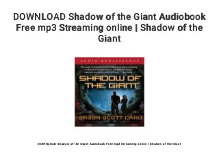 DOWNLOAD Shadow of the Giant Audiobook Free mp3 Streaming online - Shadow of the Giant