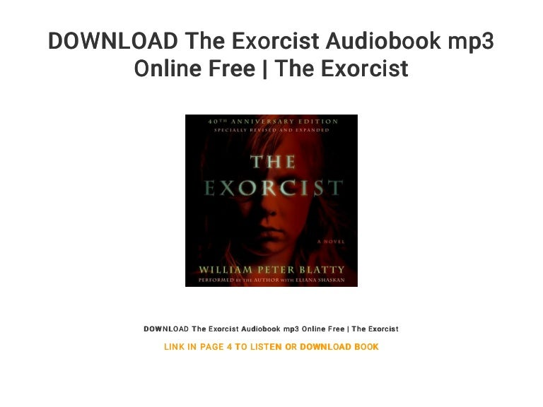 Audiobook the exorcist mp3 download free.