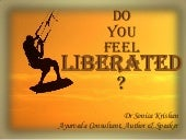 Do you feel liberated ?