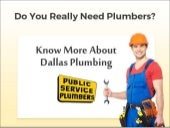Do You Really Need Plumbers? Know More about Dallas Plumbing