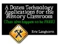 A Dozen Applications for Technology in the History Classroom