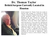 Dr. Thomas Taylor British Surgeon Currently Located in Houston