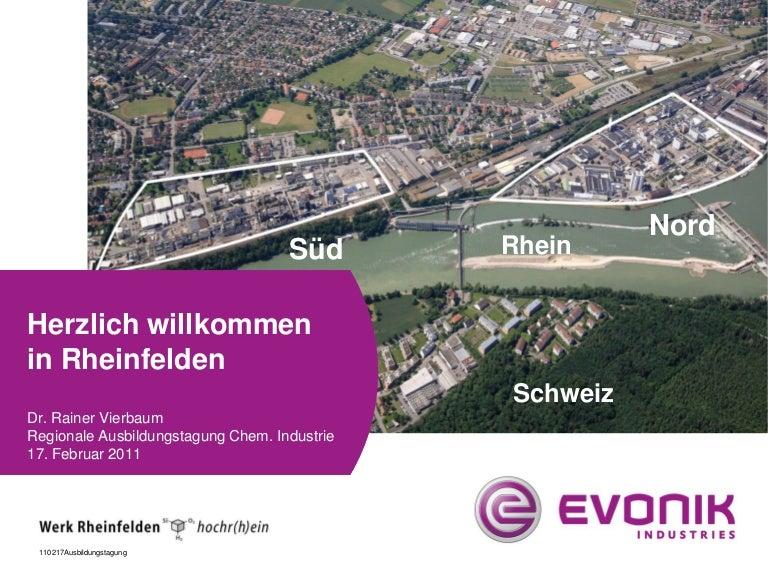Dr. Vierbaum: Vorstellung der Evonik Degussa GmbH, Werk Rheinfelden