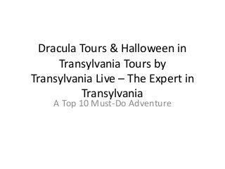 Dracula tours & halloween in transylvania tours by Transylvania Live Expert in Transylvania