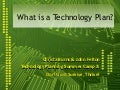 What is a Technology Plan?