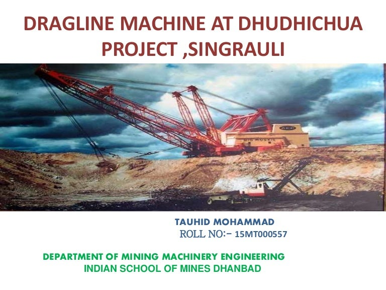 dragline machine at dhudhichua project singrauli