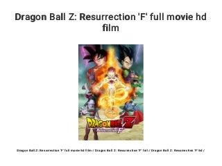 Dragon Ball Z: Resurrection 'F' full movie hd film