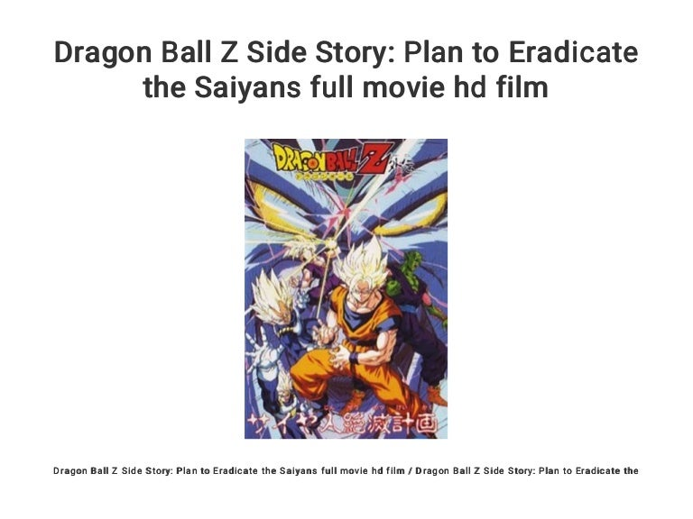 Dragon Ball Z Side Story Plan To Eradicate The Saiyans Full Movie Hd