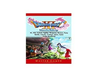 download_p.d.f library Dragon Quest XI Echoes of an Elusive Age PC PS4 Switch Agility Weapons Unofficial Combat Jokes Game Guide Cheats Builds 'Full_[Pages]'