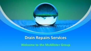 Find out Drain repairs Service in United Kingdom