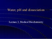 Water, pH and Dissociation