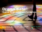 Drama babe! – Theatre Stage Experience for Agilists