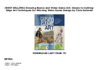 [BEST SELLING] Drawing Basics and Video Game Art: Classic to Cutting-Edge Art Techniques for Winning Video Game Design by Chris Solarski