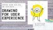 Drawing for user experience _ UXLibs 2019 workshop