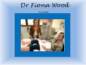 Dr fiona wood powerpoint