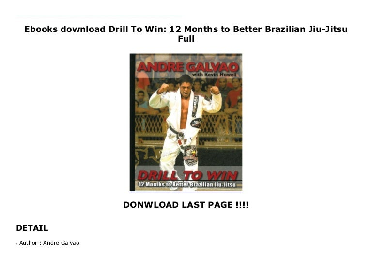 Ebooks Download Drill To Win 12 Months To Better Brazilian Jiu Jitsu
