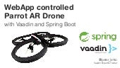 WebApp controlled Parrot AR Drone with Vaadin and Spring Boot