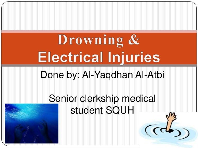 Drowning and electrical injuries
