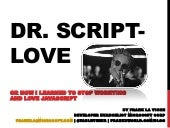Dr ScriptLove or How I Learned to Stop Worrying and Love JavaScript