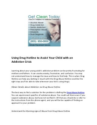 Using Drug Hotline to Assist Your Child with an Addiction Crisis