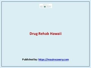 Drug rehab hawaii
