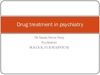 Psychiatry 5th year, 6th lecture (Dr. Saman Anwar)