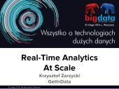 Druid - Real-time interactive analytics at scale
