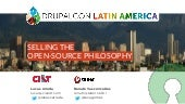 Selling the open-source philosophy - DrupalCon Latin America 2015