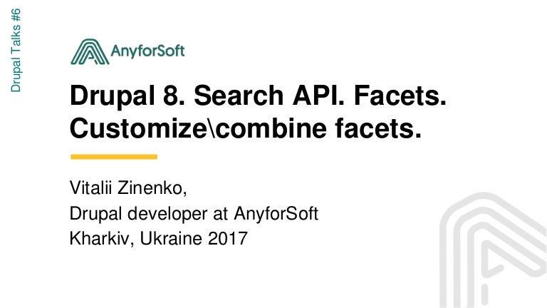 Drupal 8  Search API  Facets  Customize / combine facets