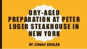 Dry-Aged Preparation at Peter Luger Steakhouse in New York