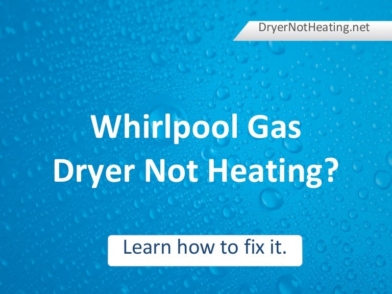 Whirlpool Gas Dryer Not Heating? Learn How to Fix It.