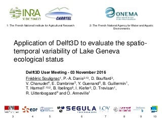DSD-INT 2016 Application of Delft3D to evaluate the spatio-temporal variability of Lake Geneva ecological status - Soulignac