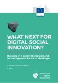 WHAT NEXT FOR DIGITAL SOCIAL INNOVATION?. Report DSI