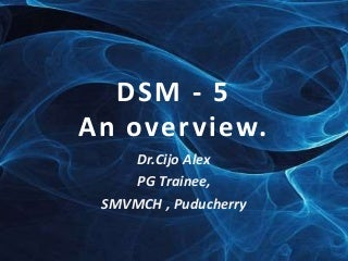 Dsm 5 - An overview