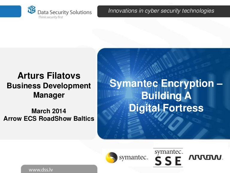 DSS Symantec PGP Encryption Fortress 2014 - ArrowECS - RoadShow Balti…
