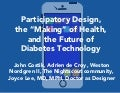 "Participatory Design, the ""Making of Health"", and the Future of Diabetes Technology"