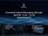 Genivi: Download Upload Messaging Manager April 25, 11:30 – 12:30