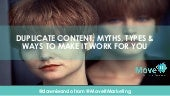 Duplicate Content Myths Types and Ways To Make It Work For You