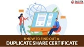 Understand How to Find out a Duplicate Share Certificate