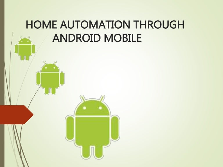 home automation using android mobiles - Home Automation Design