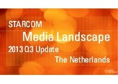 Dutch media landscape 2013 Q3 update by Starcom